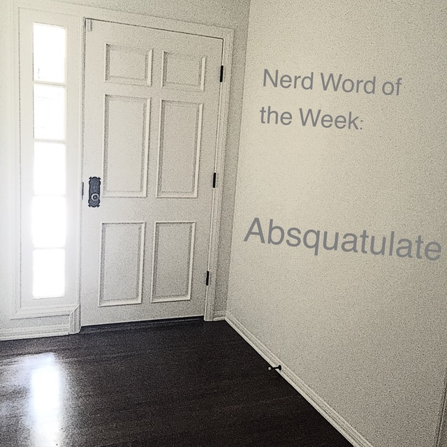 Absquatulate