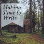 5 Ways to Make Big Chunks of Time to Write