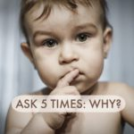 Ask Why 5 Times