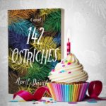 "Happy birthday to my debut novel ""142 Ostriches"""